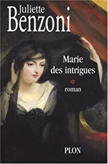 Marie des intrigues [01], Benzoni, Juliette