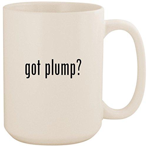 got plump? - White 15oz Ceramic Coffee Mug Cup (Ceramide Plump Perfect Lip Cream)
