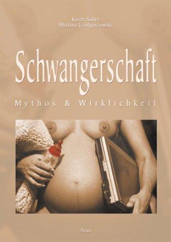Schwangerschaft: Mythos & Wirklichkeit