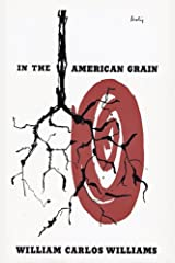 In the American Grain (Second Edition) (New Directions Paperbook) Paperback