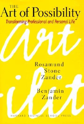 Art of Possibility: Transforming Professional and Personal Life