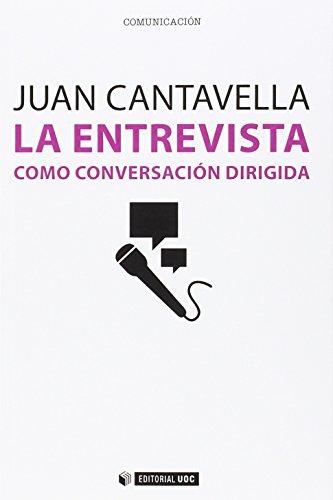 Descargar Libro Entrevista Como Conversación Dirigida,la Juan Cantavella