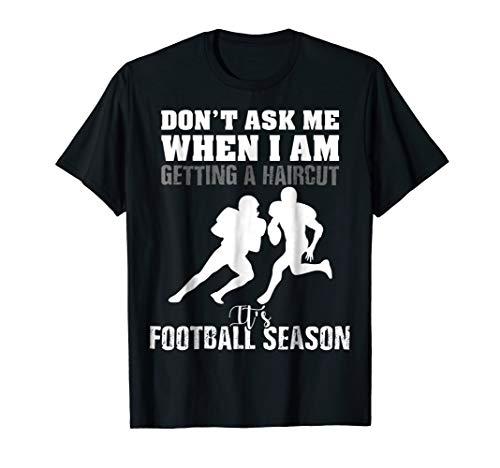 Womens T-shirt Football Cut (don_t ask me When I Am Getting Haircut Its Football T-Shirt)