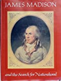 James Madison and the Search for Nationhood, Robert A. Rutland, 0844403636