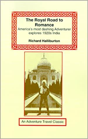 The Royal Road To Romance Americans Most Dashing Adventurer