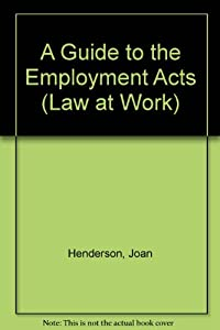 Paperback A Guide to the Employment Acts: New Edition for the New 1993 Act (Law at Work: Employment Law Guides) Book