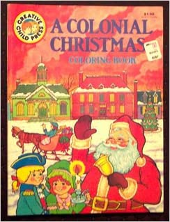A Colonial Christmas Coloring Book Creative Child Press Amazon Books