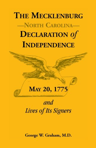 The Mecklenburg [NC] Declaration of Independence, May 20, 1775, and Lives of Its Signers (Heritage classic)