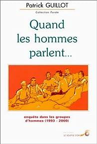 Quand les hommes parlent... par Patrick Guillot