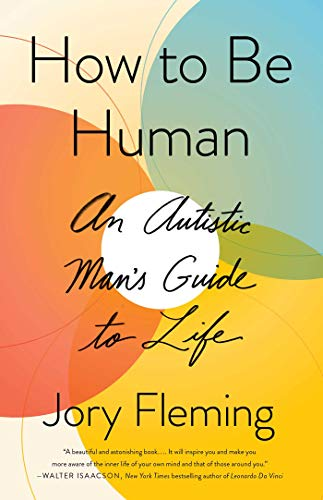 Book Cover: How to Be Human: An Autistic Man's Guide to Life