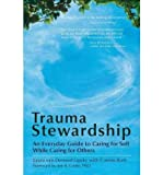 img - for By Lipsky, Laura Van Dernoot ( Author ) [ { Trauma Stewardship: An Everyday Guide to Caring for Self While Caring for Others } ]May-2009 Paperback book / textbook / text book