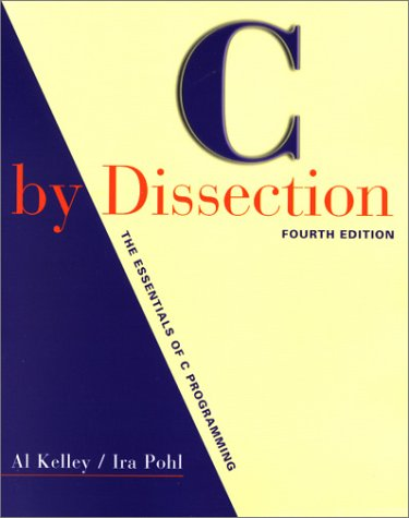 C by Dissection: The Essentials of C Programming (4th Edition)