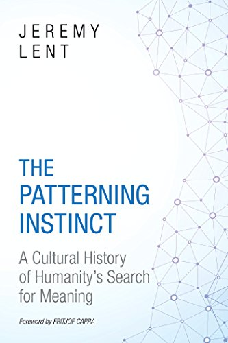 The patterning instinct a cultural history of humanitys search for the patterning instinct a cultural history of humanitys search for meaning by lent fandeluxe Choice Image