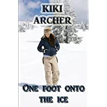 [(One Foot Onto The Ice)] [Author: Kiki Archer] published on (April, 2014)