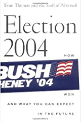 Election 2004: How Bush Won and What You Can Expect in the Future Paperback