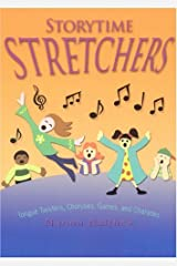Storytime Stretchers: Tongue Twisters, Choruses, Games, and Charades Paperback