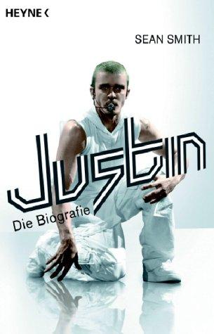 Justin: Die Biographie