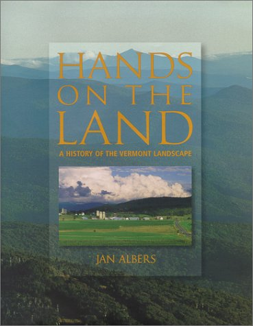 Hands on the Land: A History of the Vermont Landscape pdf epub