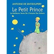 Le Petit Prince: la meilleure vente de l'histoire des enfants (illustré) (French Edition)