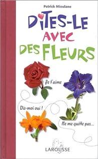 Dites-le avec des fleurs par Patrick Mioulane