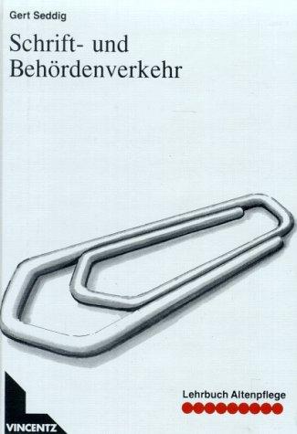 Lehrbuch Altenpflege, Schriftverkehr und Behördenverkehr