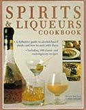 The Spirits and Liqueurs Cookbook, Stuart Walton and Norma Miller, 1859674151