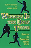 Winning Is the Only Thing, Randy Roberts and James S. Olson, 0801842409