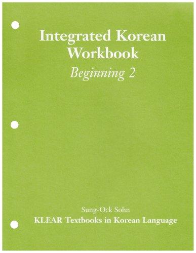 Integrated Korean Workbook: Beginning 2 (Klear Textbooks in Korean Language)