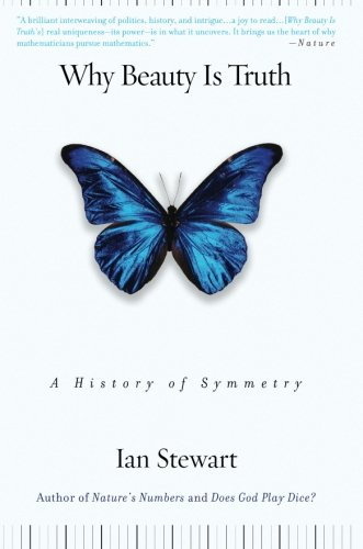 Why Beauty Is Truth: A History of Symmetry