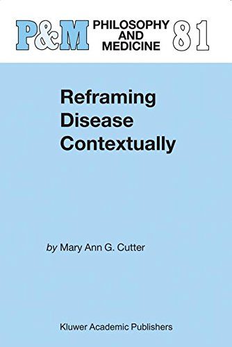 Reframing Disease Contextually (Philosophy and Medicine) by Mary Ann Gardell Cutter
