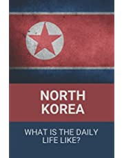 North Korea: What Is The Daily Life Like?: North Korea Society Rules