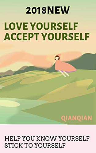 Love Yourself Accept Yourself A Book On Psychology Practice Guides