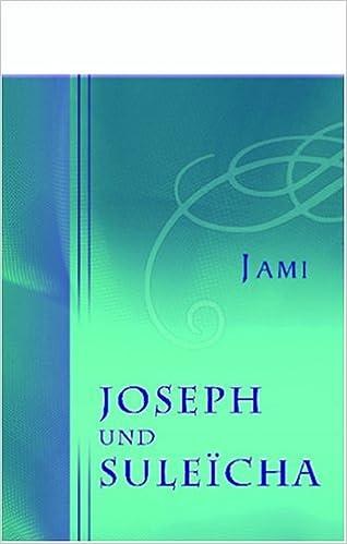 Joseph Und Suleïcha Historisch Romantisches Gedicht Aus