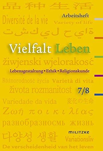 Vielfalt Leben. Arbeitsheft: Lebensgestaltung - Ethik - Religionskunde Klassen 7/8 Landesausgabe Brandenburg