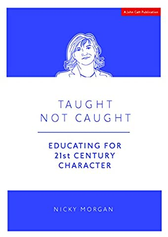 Taught Not Caught: Educating for 21st Century Character (Educating For Character)