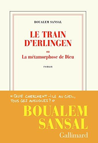 Le train d'Erlingen ou La métamorphose de Dieu (Blanche) (French Edition)