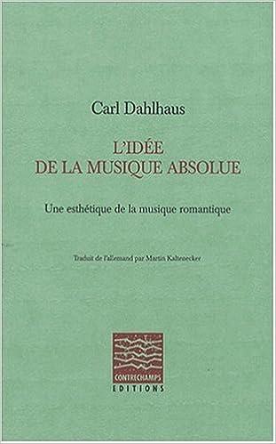 Livres gratuits en ligne L'Idée de la musique absolue. Une esthétique de la musique romantique epub pdf