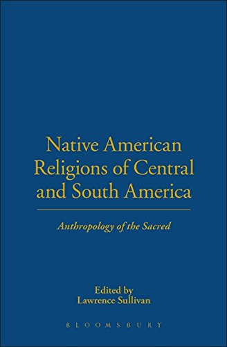 Native American Religions of Central and South America: Anthropology of the Sacred
