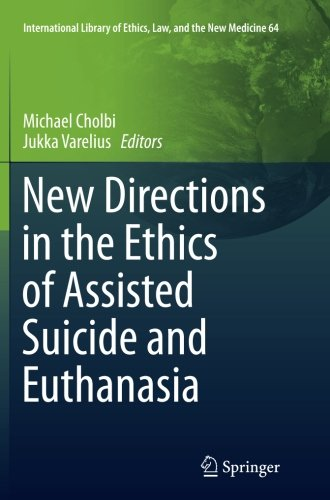 New Directions in the Ethics of Assisted Suicide and Euthanasia (International Library of Ethics, Law, and the New Medicine) by Springer