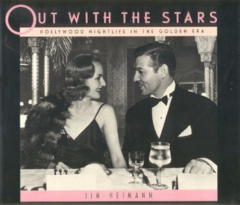 (Out With the Stars: Hollywood Nightlife in the Golden Era)