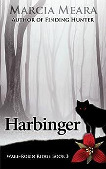 Harbinger: Wake-Robin Ridge Book 3 by [Meara, Marcia]