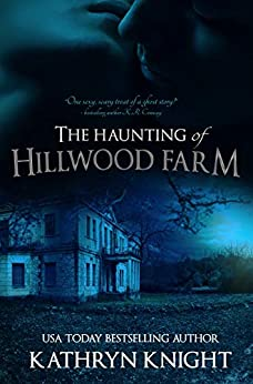 The Haunting of Hillwood Farm by [Knight, Kathryn]