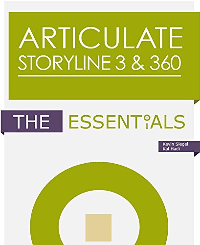 Articulate Storyline 3 & 360: The Essentials (English Edition)