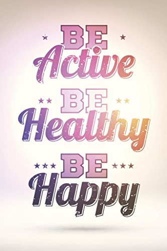Be Active Healthy Happy Motivational Quote Colorful Art