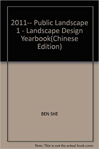Book 2011-- Public Landscape 1 - Landscape Design Yearbook(Chinese Edition)