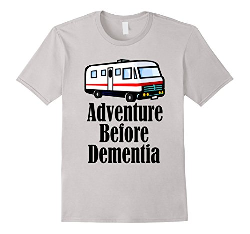 Adventure Before Dementia Rv Camping T Shirt Outdoor Store