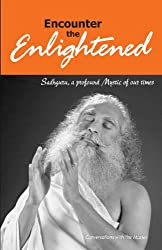 Encounter the Enlightened: Sadhguru, A Profound Mystic Of Our Times