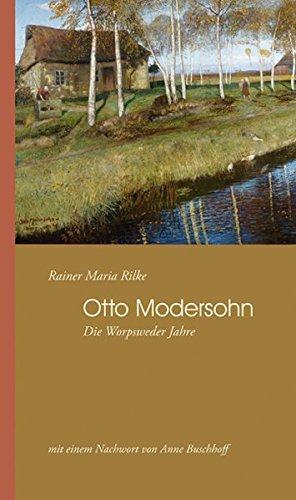 Worpswede - Modersohn. Mit einem Anhang des Briefwechsels Rainer Maria Rilke und Otto Modersohnn 1900-1903. (Worpsweder Taschenbücher)