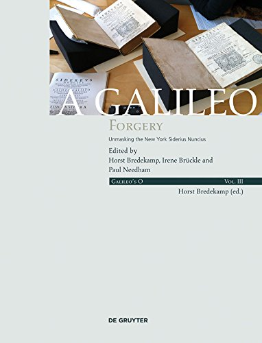 A Galileo Forgery: Unmasking the New York Sidereus Nuncius (Galileo's O Book 3) (English Edition)