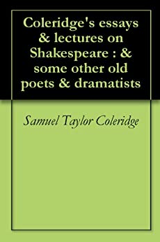 samuel taylor coleridge essay on hamlet Samuel taylor coleridge  coleridge rescued hamlet and his thoughts on the play are often still published as  dirk gently's holistic detective agency isbn 0-671.